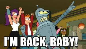 I'm_back_baby!